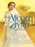 A Lady Betrayed ebook by Nicole Byrd