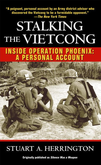 Stalking the Vietcong - Inside Operation Phoenix: A Personal Account ebook by Stuart Herrington