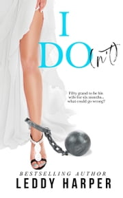 I Do(n't) ebook by Leddy Harper