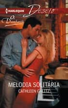 Melodia solitária ebook by Cathleen Galitz