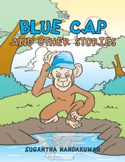 The Blue Cap and Other Stories ebook by Sugantha Nandakumar
