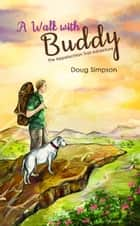 A Walk with Buddy-The Appalachian Trail Adventure ebook by Doug Simpson