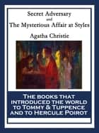 Secret Adversary and The Mysterious Affair at Styles ebook by Agatha Christie