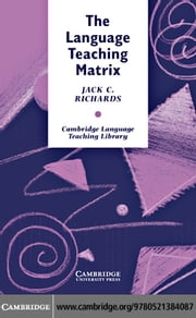 The Language Teaching Matrix ebook by Richards,Jack C.