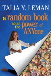 A Random Book about the Power of ANYone ebook by Talia Leman