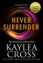 Never Surrender: A MacKenzie Family Novella ebook by