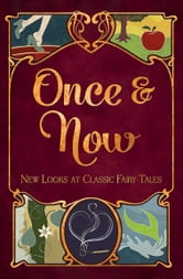 Once & Now - New Looks at Classic Fairy Tales ebook by Red Queen Press