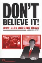 Don't Believe It! ebook by Alexandra Kitty