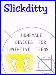 Homemade Devices For Inventive Teens: Make Stuff For Fun ebook by Detwiler, Alan Edwin