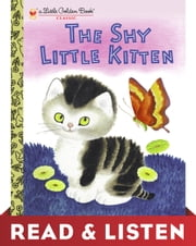 The Shy Little Kitten (Little Golden Book): Read & Listen Edition ebook by Cathleen Schurr, Gustaf Tenggren