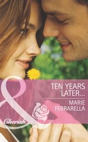 Ten Years Later... 電子書 by Marie Ferrarella