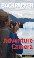 Backpacker Adventure Photography ebook by Dan Bailey