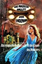 Das magische Amulett #37: In den Klauen des Monsters - Romantic Thriller ebook by Jan Gardemann