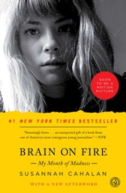 Brain on Fire - My Month of Madness ebook by Kobo.Web.Store.Products.Fields.ContributorFieldViewModel