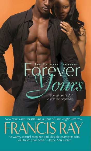 Forever Yours - The Taggart Brothers eBook by Francis Ray