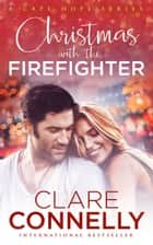 Christmas with the Firefighter ebook by Clare Connelly