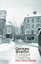 A Maigret Christmas ebook by Georges Simenon, David Coward