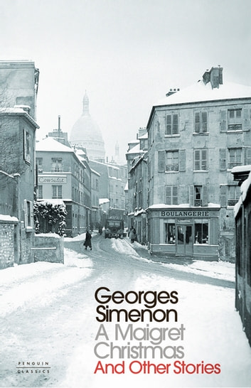 A Maigret Christmas - And Other Stories ebook by Georges Simenon