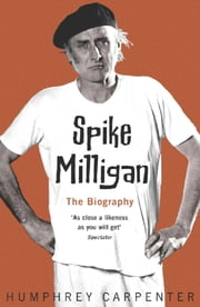 Spike Milligan ebook by Humphrey Carpenter