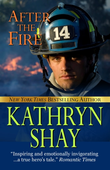 After the Fire ebook by Kathryn Shay