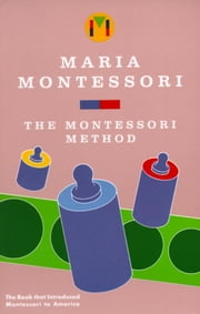 Montessori Method ebook by Maria Montessori