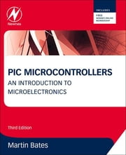 PIC Microcontrollers - An Introduction to Microelectronics ebook by Martin P. Bates