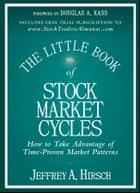 The Little Book of Stock Market Cycles ebook by Douglas A. Kass, Jeffrey A. Hirsch