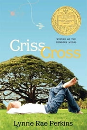 Criss Cross ebook by Lynne Rae Perkins
