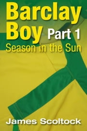 Barclay Boy: Season in the Sun Part 1