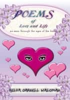 Poems of Love and Life as seen through the eyes of the heart ebook by Velva Darnell Waldman