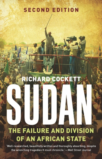 Sudan - The Failure and Division of an African State ebook by Richard Cockett