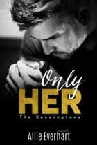 Only Her ebook by Allie Everhart