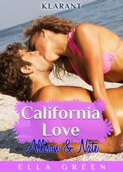 California Love - Allison und Nate. Erotischer Roman ebook by Ella Green