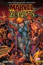 Marvel Zombies : Secret Wars - Secret Wars ebook by Kieron Gillen, James Robinson, Simon Spurrier