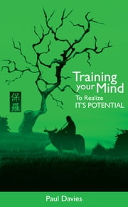 Training Your Mind To Realize Its Potential ebook by Paul Davies