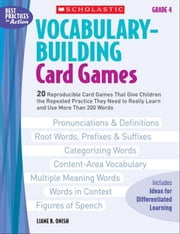 Vocabulary-Building Card Games: Grade 4: 20 Reproducible Card Games That Give Children the Repeated Practice They Need to Really Learn and Use More Th ebook by Onish, Liane B.