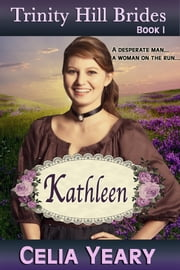 Kathleen: Trinity Hill Brides Book I ebook by Celia Yeary