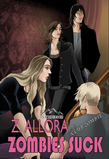 Zombies Suck - Club Zombie, #2 ebook by Z. Allora