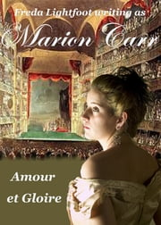 Amour et Gloire ebook by Freda Lightfoot writing as Marion Carr