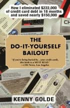Do-It-Yourself Bailout ebook by Kenny Golde