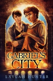 Gabriel's City: A Tale of Fables and Fortunes ebook by Laylah Hunter