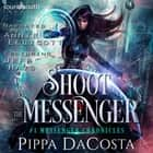Shoot the Messenger audiobook by Pippa DaCosta