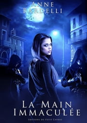 La main immaculée ebook by Anne Bardelli