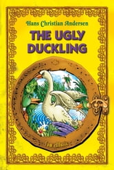 The Ugly Duckling - An Illustrated Fairy Tale by Hans Christian Andersen - Excellent for Bedtime & Young Readers ebook by Hans Christian Andersen