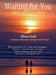 Waiting for you~Yuko's New York Diary~ ebook by Misao Itoh