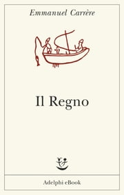 Il Regno ebook by Emmanuel Carrère