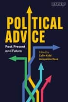Political Advice - Past, Present and Future ebook by Colin Kidd, Jacqueline Rose