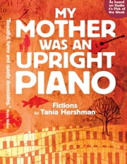 my mother was an upright piano ebook by Tania Hershman