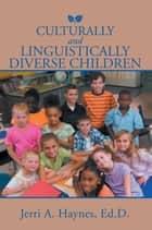 Culturally and Linguistically Diverse Children ebook by Jerri A. Haynes