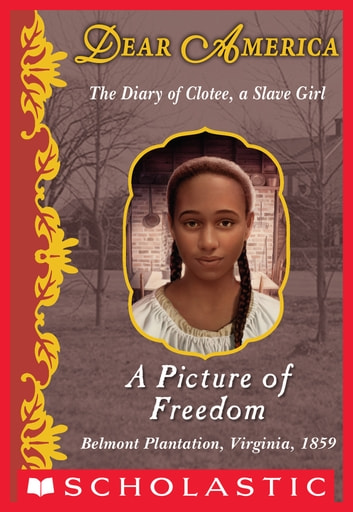 Dear America: A Picture of Freedom ebook by Patricia C. McKissack